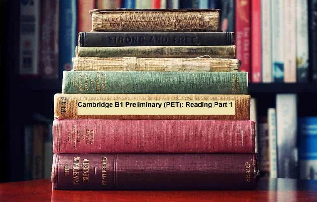Cambridge B1 Preliminary (PET): Reading Part 1